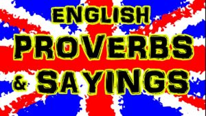 British Sayings idioms and proverbs